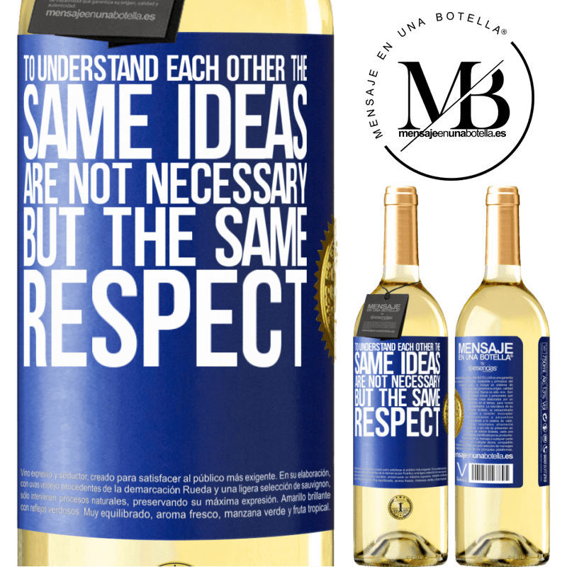 24,95 € Free Shipping | White Wine WHITE Edition To understand each other the same ideas are not necessary, but the same respect Blue Label. Customizable label Young wine Harvest 2020 Verdejo