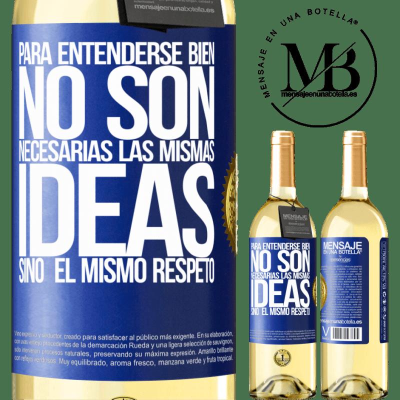 24,95 € Envío gratis   Vino Blanco Edición WHITE Para entenderse bien no son necesarias las mismas ideas, sino el mismo respeto Etiqueta Azul. Etiqueta personalizable Vino joven Cosecha 2020 Verdejo