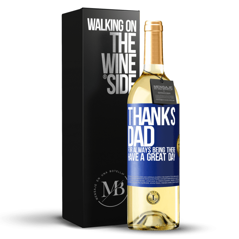 24,95 € Free Shipping | White Wine WHITE Edition Thanks dad, for always being there. Have a great day Blue Label. Customizable label Young wine Harvest 2020 Verdejo