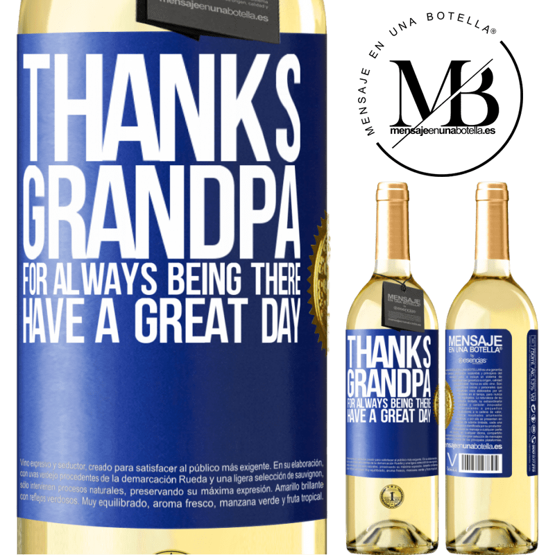 24,95 € Free Shipping   White Wine WHITE Edition Thanks grandpa, for always being there. Have a great day Blue Label. Customizable label Young wine Harvest 2020 Verdejo