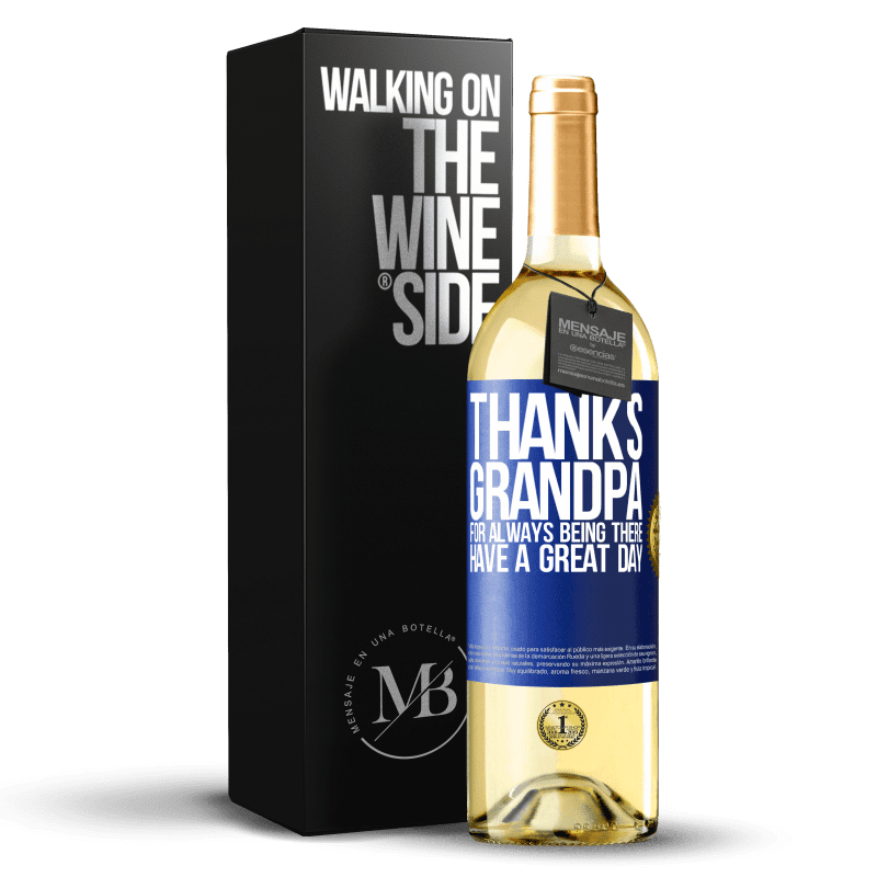 24,95 € Free Shipping | White Wine WHITE Edition Thanks grandpa, for always being there. Have a great day Blue Label. Customizable label Young wine Harvest 2020 Verdejo