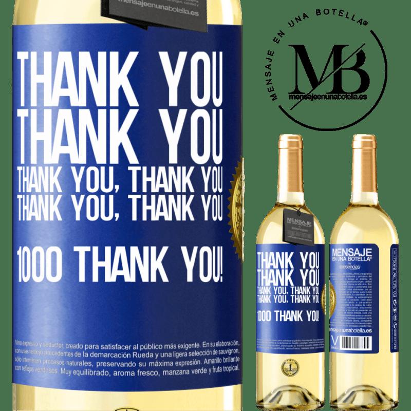 24,95 € Free Shipping | White Wine WHITE Edition Thank you, Thank you, Thank you, Thank you, Thank you, Thank you 1000 Thank you! Blue Label. Customizable label Young wine Harvest 2020 Verdejo