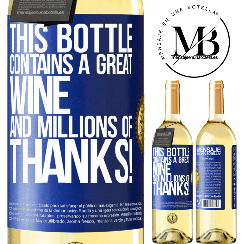 24,95 € Free Shipping | White Wine WHITE Edition This bottle contains a great wine and millions of THANKS! Blue Label. Customizable label Young wine Harvest 2020 Verdejo