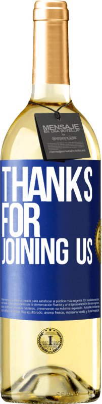 24,95 € Free Shipping   White Wine WHITE Edition Thanks for joining us Blue Label. Customizable label Young wine Harvest 2020 Verdejo