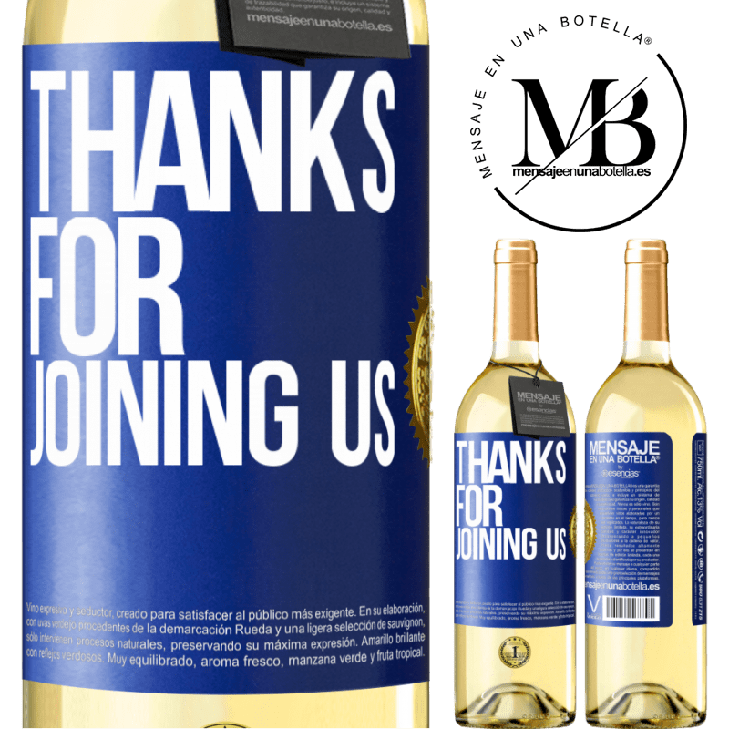 24,95 € Free Shipping | White Wine WHITE Edition Thanks for joining us Blue Label. Customizable label Young wine Harvest 2020 Verdejo