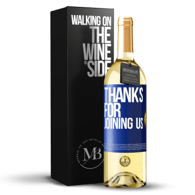 «Thanks for joining us» WHITE Edition