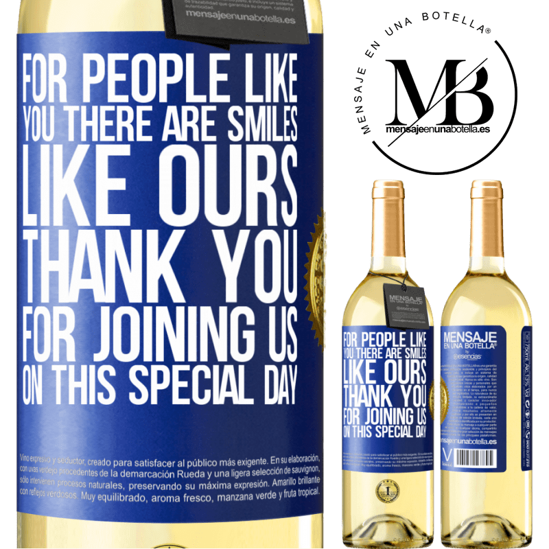 24,95 € Free Shipping   White Wine WHITE Edition For people like you there are smiles like ours. Thank you for joining us on this special day Blue Label. Customizable label Young wine Harvest 2020 Verdejo