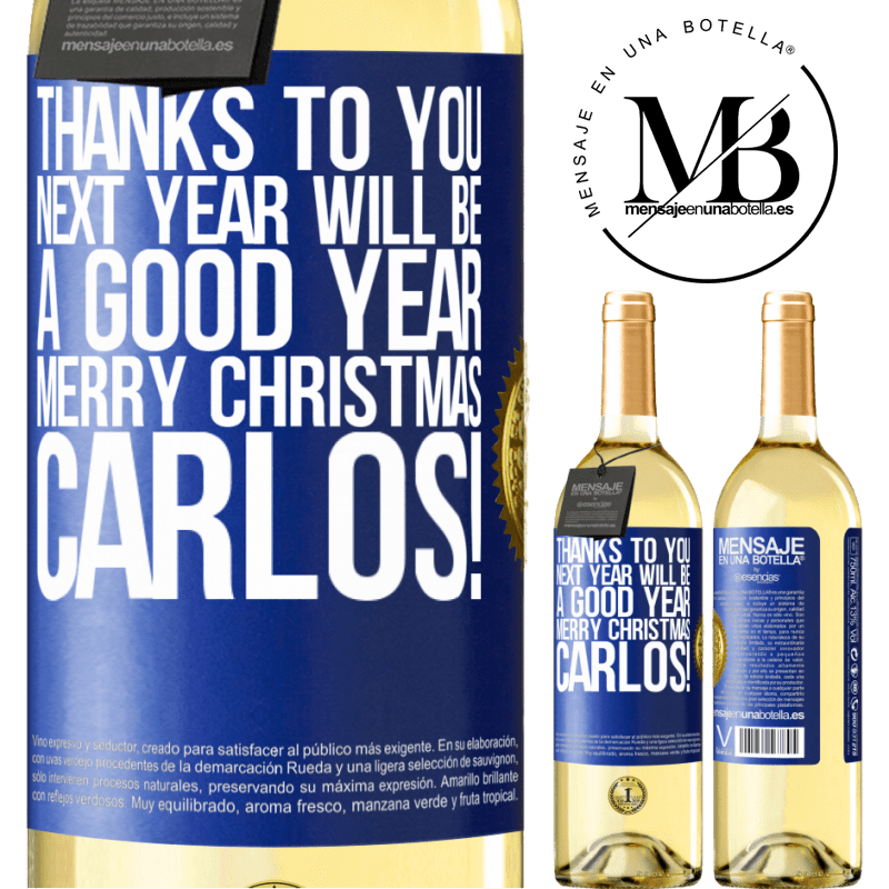 24,95 € Free Shipping   White Wine WHITE Edition Thanks to you next year will be a good year. Merry Christmas, Carlos! Blue Label. Customizable label Young wine Harvest 2020 Verdejo