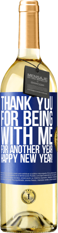 24,95 € Free Shipping   White Wine WHITE Edition Thank you for being with me for another year. Happy New Year! Blue Label. Customizable label Young wine Harvest 2020 Verdejo