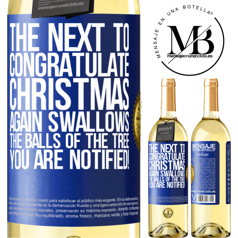 24,95 € Free Shipping | White Wine WHITE Edition The next to congratulate Christmas again swallows the balls of the tree. You are notified! Blue Label. Customizable label Young wine Harvest 2020 Verdejo