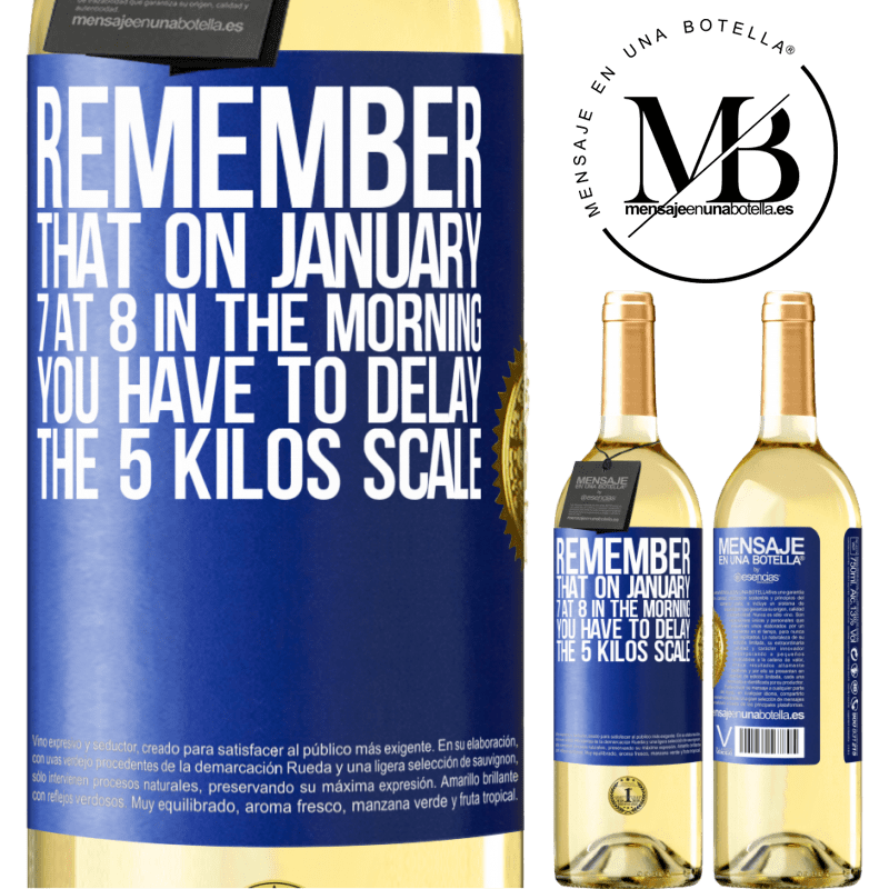 24,95 € Free Shipping | White Wine WHITE Edition Remember that on January 7 at 8 in the morning you have to delay the 5 Kilos scale Blue Label. Customizable label Young wine Harvest 2020 Verdejo