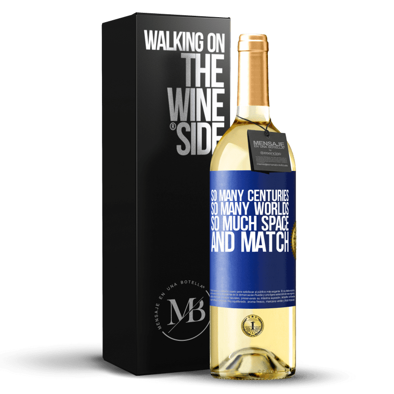 24,95 € Free Shipping | White Wine WHITE Edition So many centuries, so many worlds, so much space ... and match Blue Label. Customizable label Young wine Harvest 2020 Verdejo