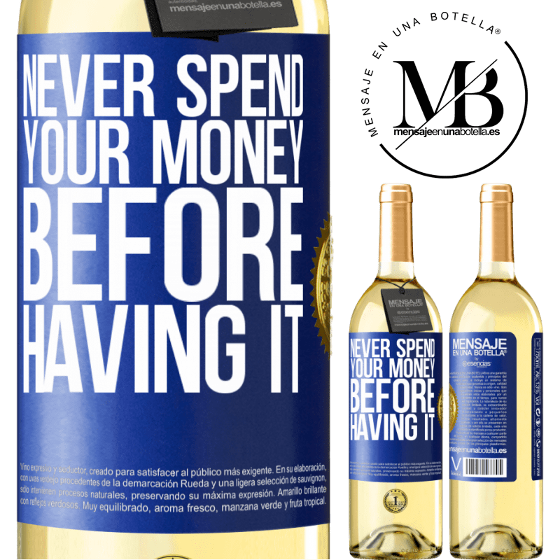 24,95 € Free Shipping   White Wine WHITE Edition Never spend your money before having it Blue Label. Customizable label Young wine Harvest 2020 Verdejo