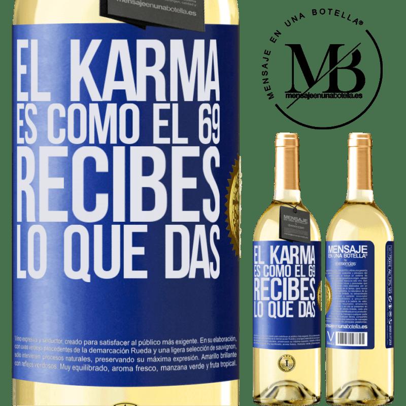 24,95 € Envío gratis | Vino Blanco Edición WHITE El Karma es como el 69, recibes lo que das Etiqueta Azul. Etiqueta personalizable Vino joven Cosecha 2020 Verdejo