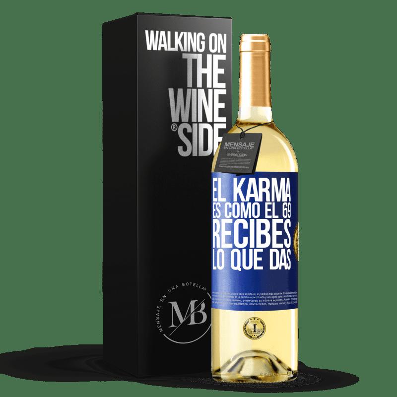 24,95 € Envoi gratuit | Vin blanc Édition WHITE Le karma est comme 69, vous obtenez ce que vous donnez Étiquette Bleue. Étiquette personnalisable Vin jeune Récolte 2020 Verdejo