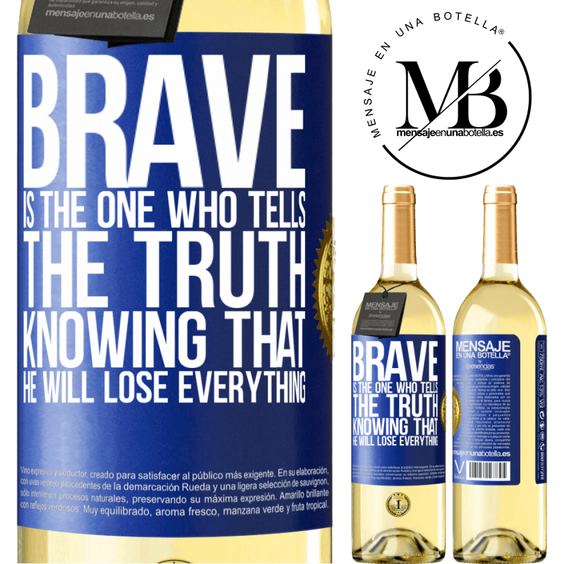 24,95 € Free Shipping | White Wine WHITE Edition Brave is the one who tells the truth knowing that he will lose everything Blue Label. Customizable label Young wine Harvest 2020 Verdejo