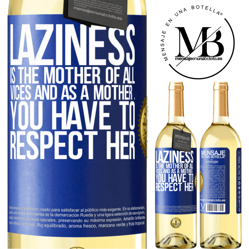 24,95 € Free Shipping | White Wine WHITE Edition Laziness is the mother of all vices and as a mother ... you have to respect her Blue Label. Customizable label Young wine Harvest 2020 Verdejo
