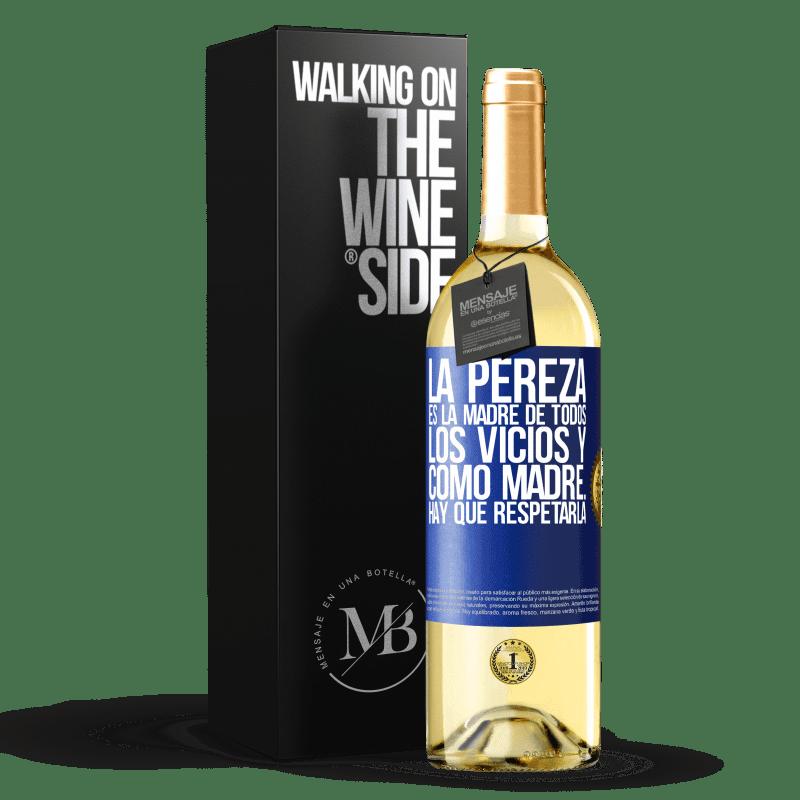 24,95 € Envoi gratuit | Vin blanc Édition WHITE La paresse est la mère de tous les vices et en tant que mère ... vous devez la respecter Étiquette Bleue. Étiquette personnalisable Vin jeune Récolte 2020 Verdejo