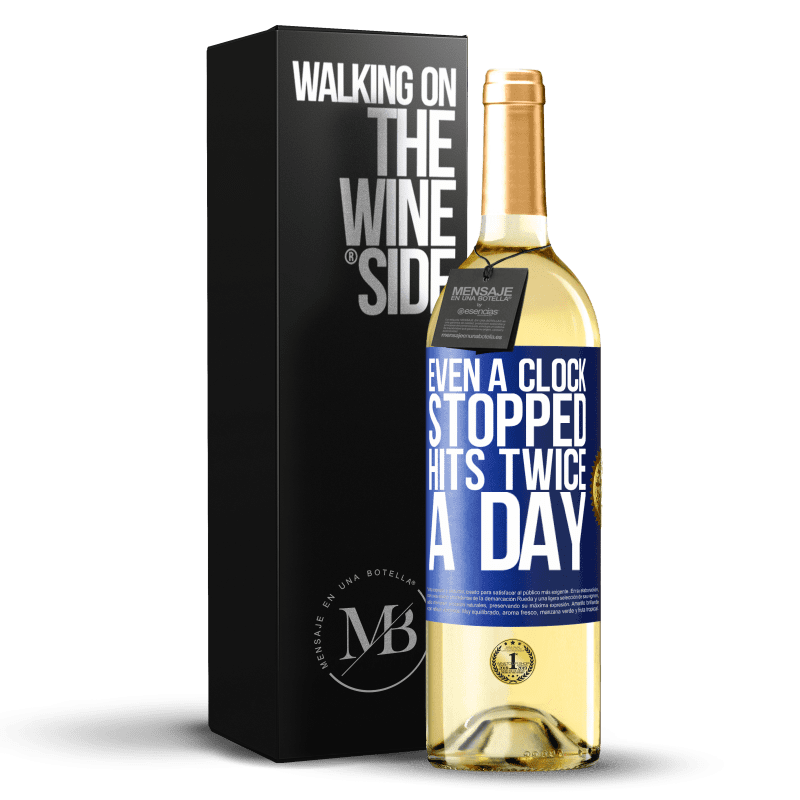 24,95 € Free Shipping | White Wine WHITE Edition Even a clock stopped hits twice a day Blue Label. Customizable label Young wine Harvest 2020 Verdejo