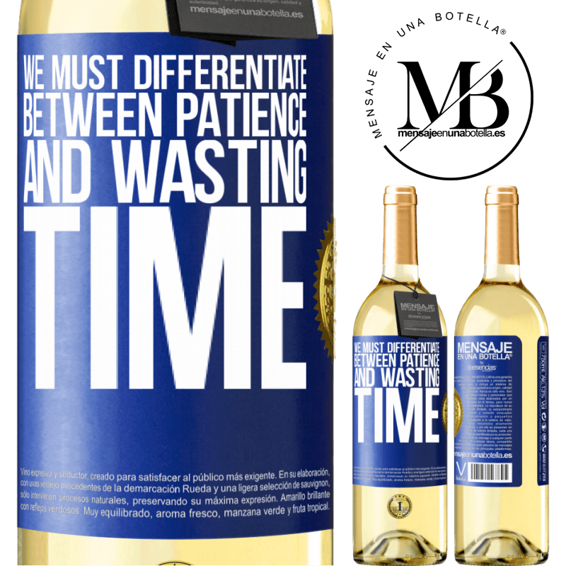 24,95 € Free Shipping   White Wine WHITE Edition We must differentiate between patience and wasting time Blue Label. Customizable label Young wine Harvest 2020 Verdejo