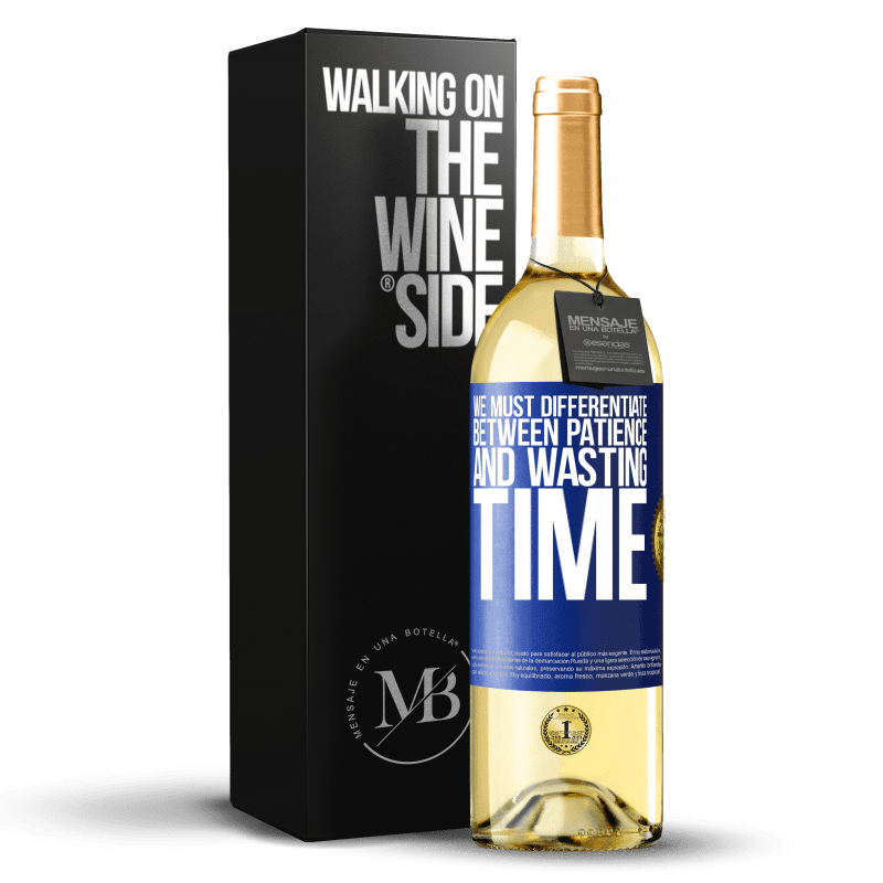 24,95 € Free Shipping | White Wine WHITE Edition We must differentiate between patience and wasting time Blue Label. Customizable label Young wine Harvest 2020 Verdejo