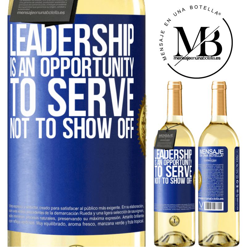 24,95 € Free Shipping | White Wine WHITE Edition Leadership is an opportunity to serve, not to show off Blue Label. Customizable label Young wine Harvest 2020 Verdejo