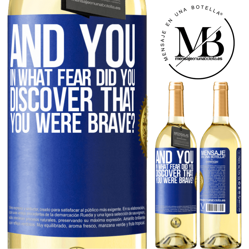 24,95 € Free Shipping   White Wine WHITE Edition And you, in what fear did you discover that you were brave? Blue Label. Customizable label Young wine Harvest 2020 Verdejo