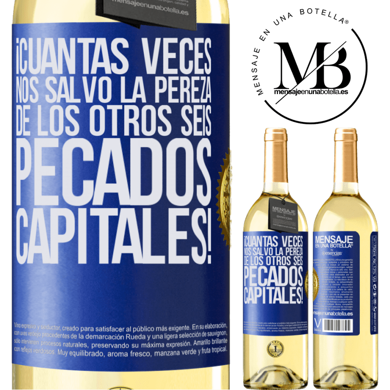 24,95 € Envío gratis | Vino Blanco Edición WHITE ¡Cuántas veces nos salvó la pereza de los otros seis pecados capitales! Etiqueta Azul. Etiqueta personalizable Vino joven Cosecha 2020 Verdejo