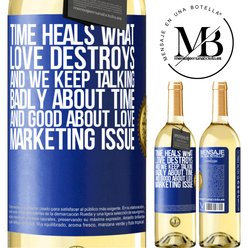 24,95 € Free Shipping | White Wine WHITE Edition Time heals what love destroys. And we keep talking badly about time and good about love. Marketing issue Blue Label. Customizable label Young wine Harvest 2020 Verdejo