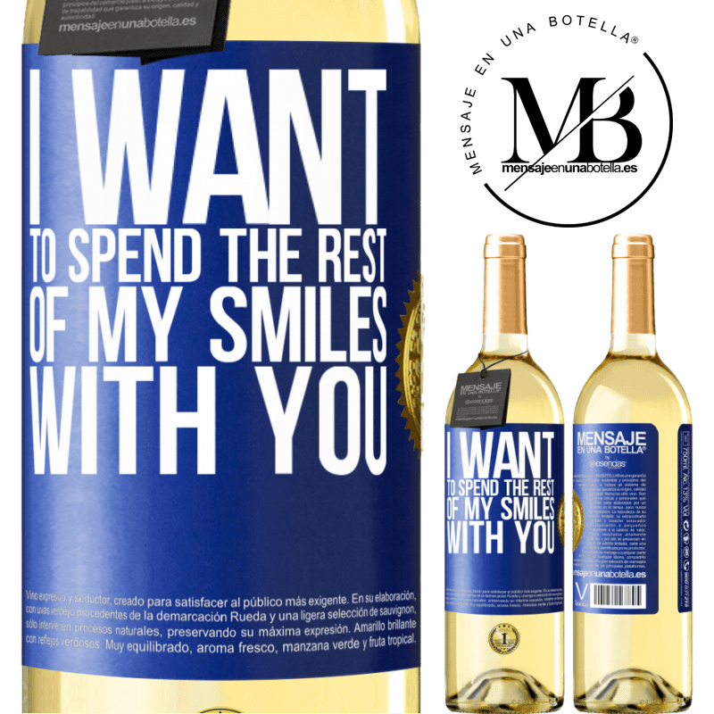 24,95 € Free Shipping | White Wine WHITE Edition I want to spend the rest of my smiles with you Blue Label. Customizable label Young wine Harvest 2020 Verdejo