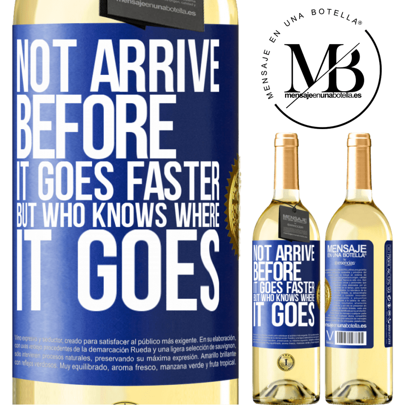 24,95 € Free Shipping | White Wine WHITE Edition Not arrive before it goes faster, but who knows where it goes Blue Label. Customizable label Young wine Harvest 2020 Verdejo