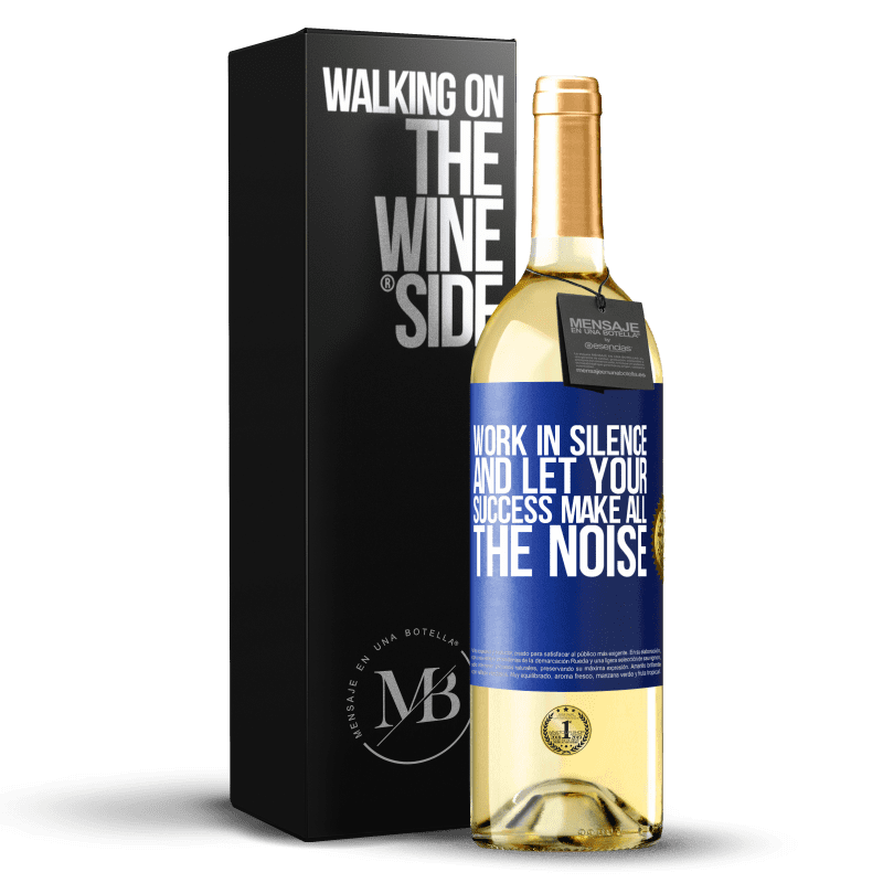 24,95 € Free Shipping   White Wine WHITE Edition Work in silence, and let your success make all the noise Blue Label. Customizable label Young wine Harvest 2020 Verdejo