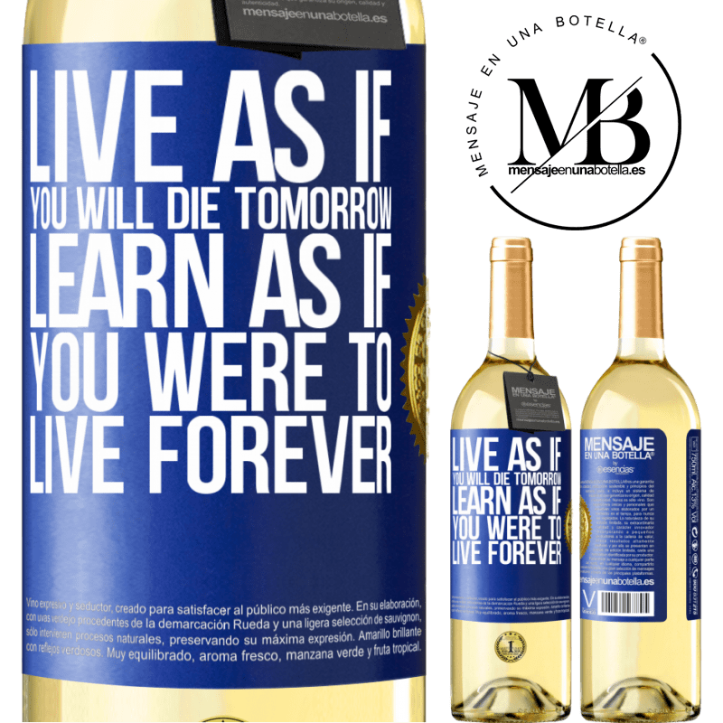 24,95 € Free Shipping | White Wine WHITE Edition Live as if you will die tomorrow. Learn as if you were to live forever Blue Label. Customizable label Young wine Harvest 2020 Verdejo