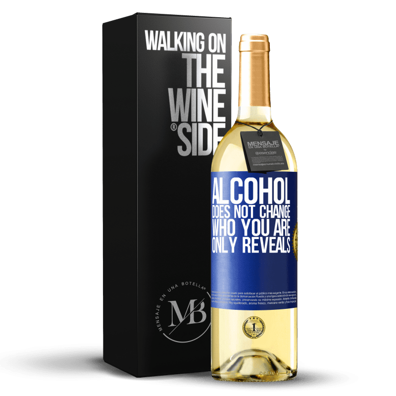 24,95 € Free Shipping | White Wine WHITE Edition Alcohol does not change who you are. Only reveals Blue Label. Customizable label Young wine Harvest 2020 Verdejo