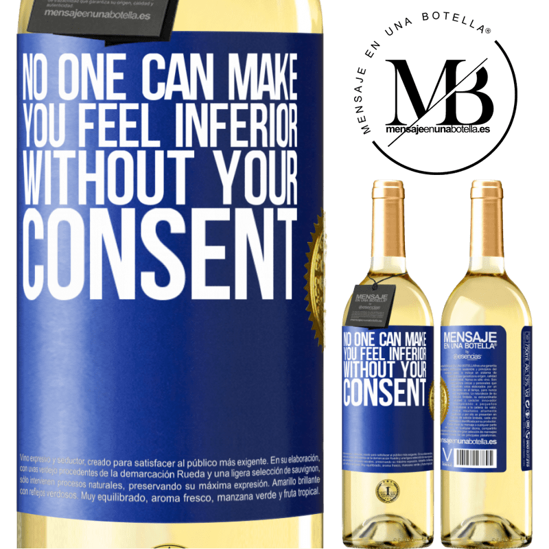 24,95 € Free Shipping | White Wine WHITE Edition No one can make you feel inferior without your consent Blue Label. Customizable label Young wine Harvest 2020 Verdejo