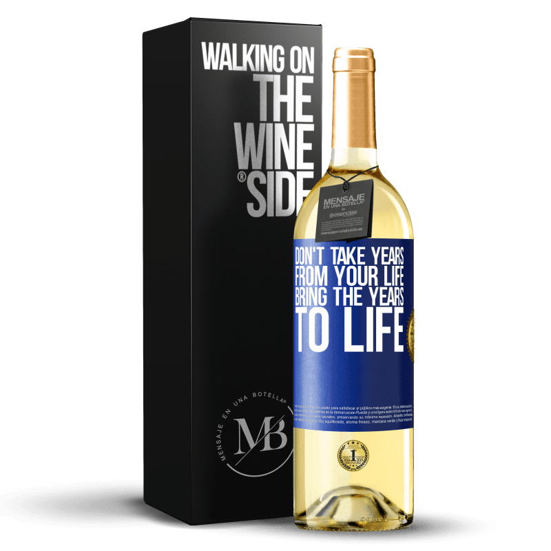 24,95 € Free Shipping | White Wine WHITE Edition Don't take years from your life, bring the years to life Blue Label. Customizable label Young wine Harvest 2020 Verdejo