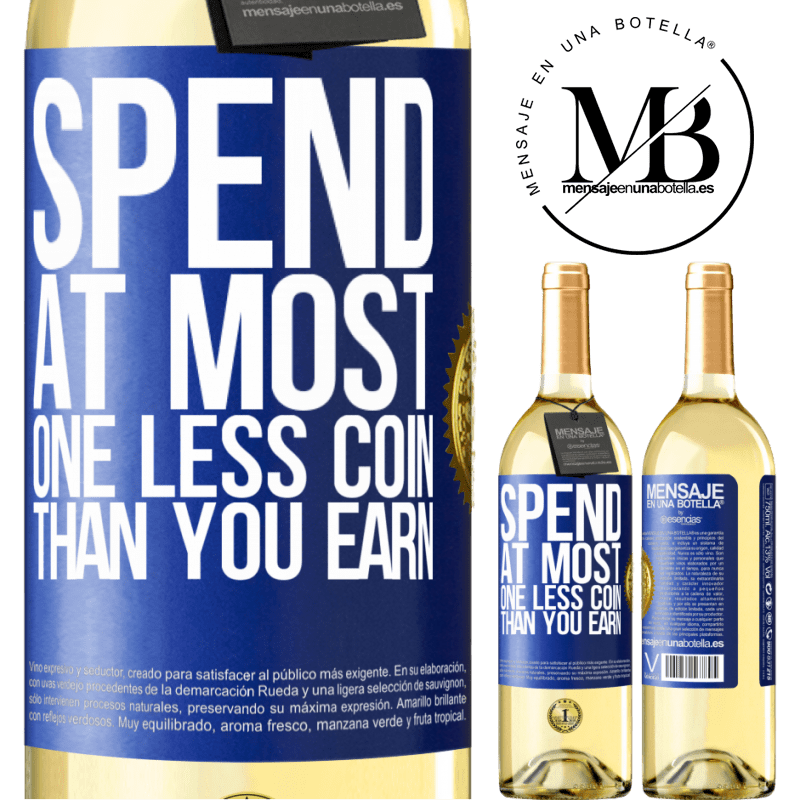 24,95 € Free Shipping | White Wine WHITE Edition Spend, at most, one less coin than you earn Blue Label. Customizable label Young wine Harvest 2020 Verdejo