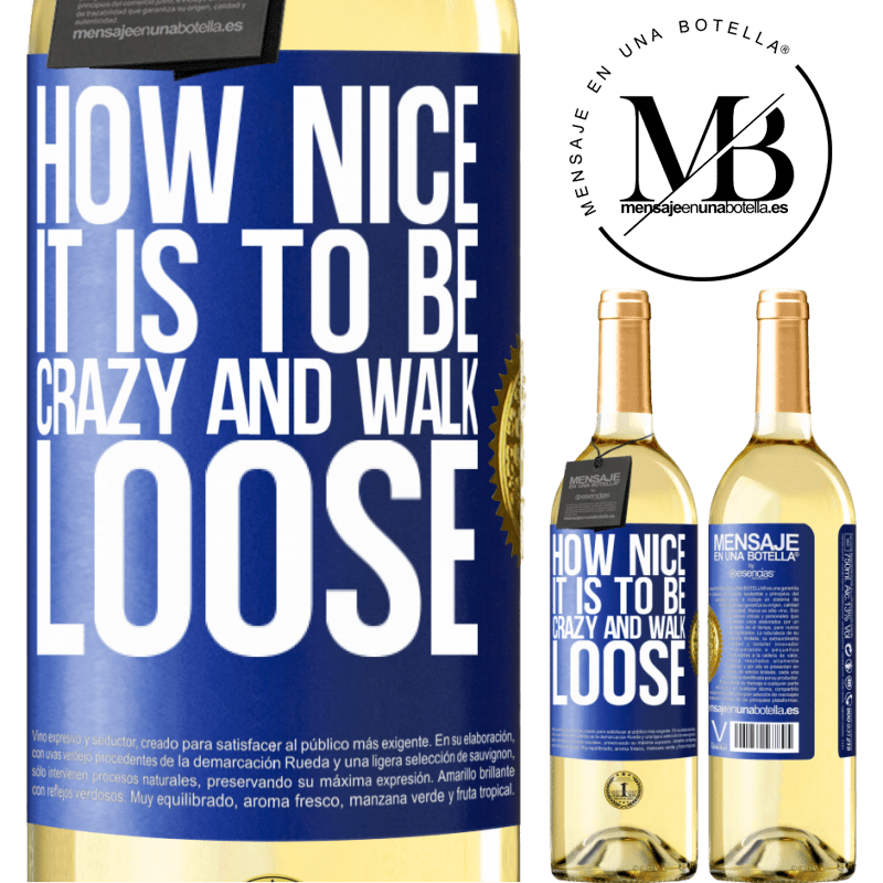 24,95 € Free Shipping   White Wine WHITE Edition How nice it is to be crazy and walk loose Blue Label. Customizable label Young wine Harvest 2020 Verdejo