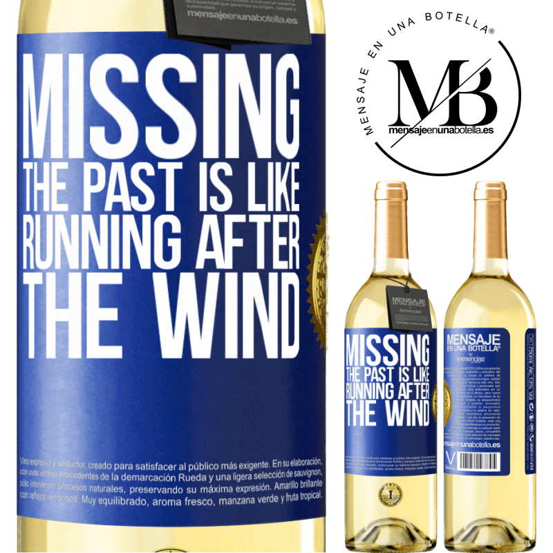 24,95 € Free Shipping   White Wine WHITE Edition Missing the past is like running after the wind Blue Label. Customizable label Young wine Harvest 2020 Verdejo