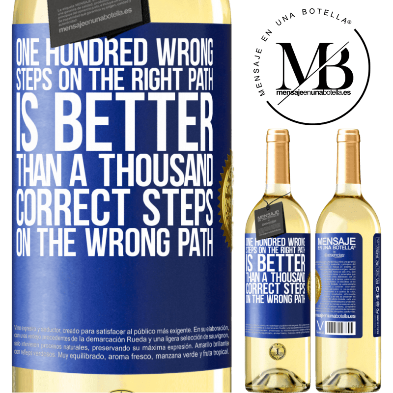 24,95 € Free Shipping | White Wine WHITE Edition One hundred wrong steps on the right path is better than a thousand correct steps on the wrong path Blue Label. Customizable label Young wine Harvest 2020 Verdejo