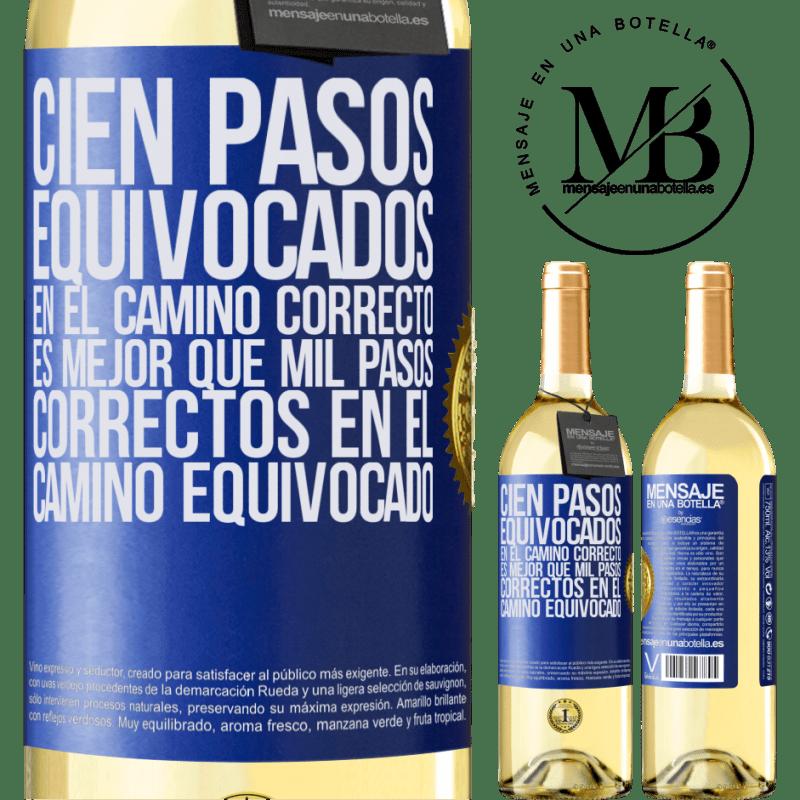 24,95 € Envío gratis   Vino Blanco Edición WHITE Cien pasos equivocados en el camino correcto es mejor que mil pasos correctos en el camino equivocado Etiqueta Azul. Etiqueta personalizable Vino joven Cosecha 2020 Verdejo