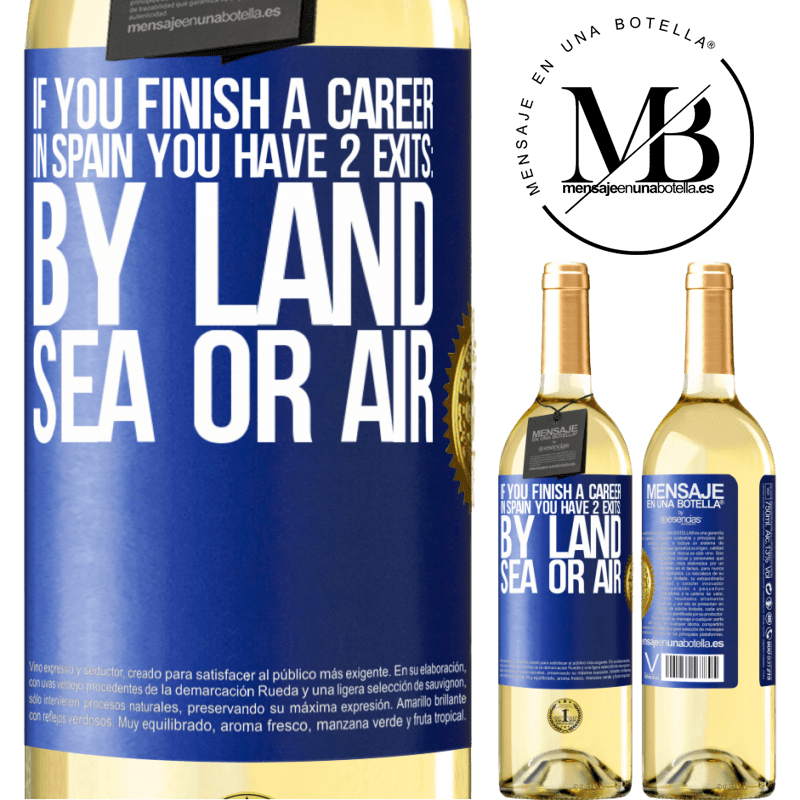 24,95 € Free Shipping   White Wine WHITE Edition If you finish a race in Spain you have 3 starts: by land, sea or air Blue Label. Customizable label Young wine Harvest 2020 Verdejo
