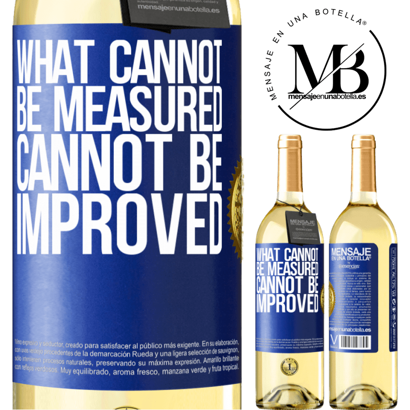 24,95 € Free Shipping | White Wine WHITE Edition What cannot be measured cannot be improved Blue Label. Customizable label Young wine Harvest 2020 Verdejo