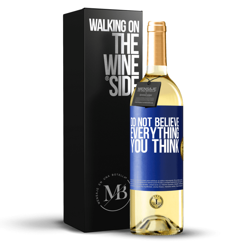 24,95 € Free Shipping | White Wine WHITE Edition Do not believe everything you think Blue Label. Customizable label Young wine Harvest 2020 Verdejo