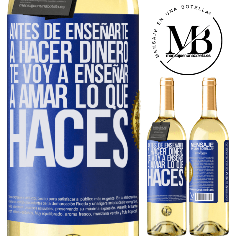 24,95 € Envoi gratuit   Vin blanc Édition WHITE Avant de vous apprendre à gagner de l'argent, je vais vous apprendre à aimer ce que vous faites Étiquette Bleue. Étiquette personnalisable Vin jeune Récolte 2020 Verdejo