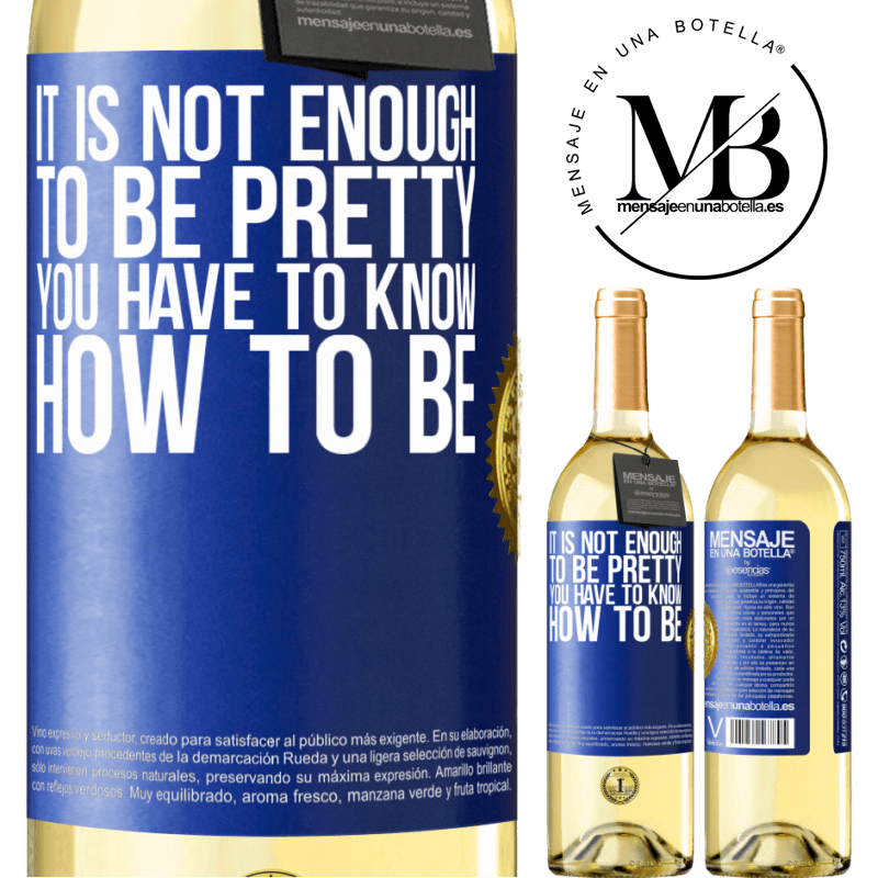 24,95 € Free Shipping   White Wine WHITE Edition It is not enough to be pretty. You have to know how to be Blue Label. Customizable label Young wine Harvest 2020 Verdejo