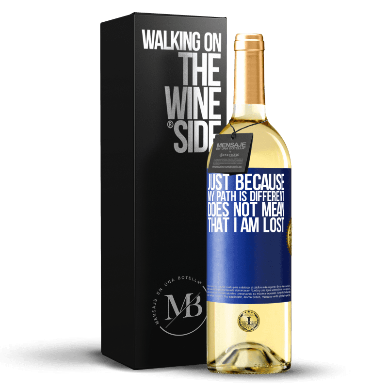 24,95 € Free Shipping | White Wine WHITE Edition Just because my path is different does not mean that I am lost Blue Label. Customizable label Young wine Harvest 2020 Verdejo