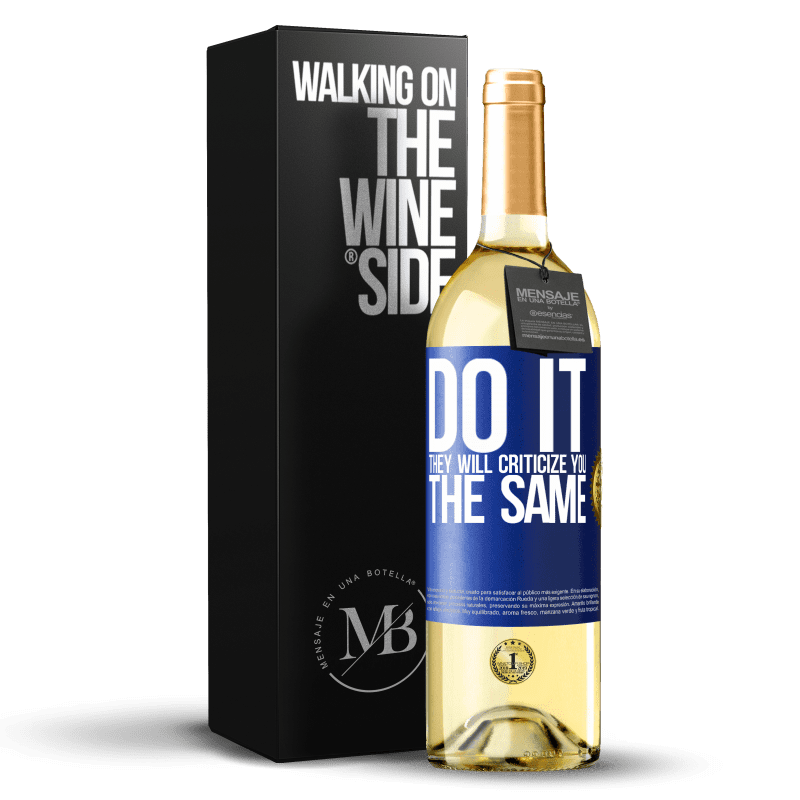 24,95 € Free Shipping | White Wine WHITE Edition DO IT. They will criticize you the same Blue Label. Customizable label Young wine Harvest 2020 Verdejo