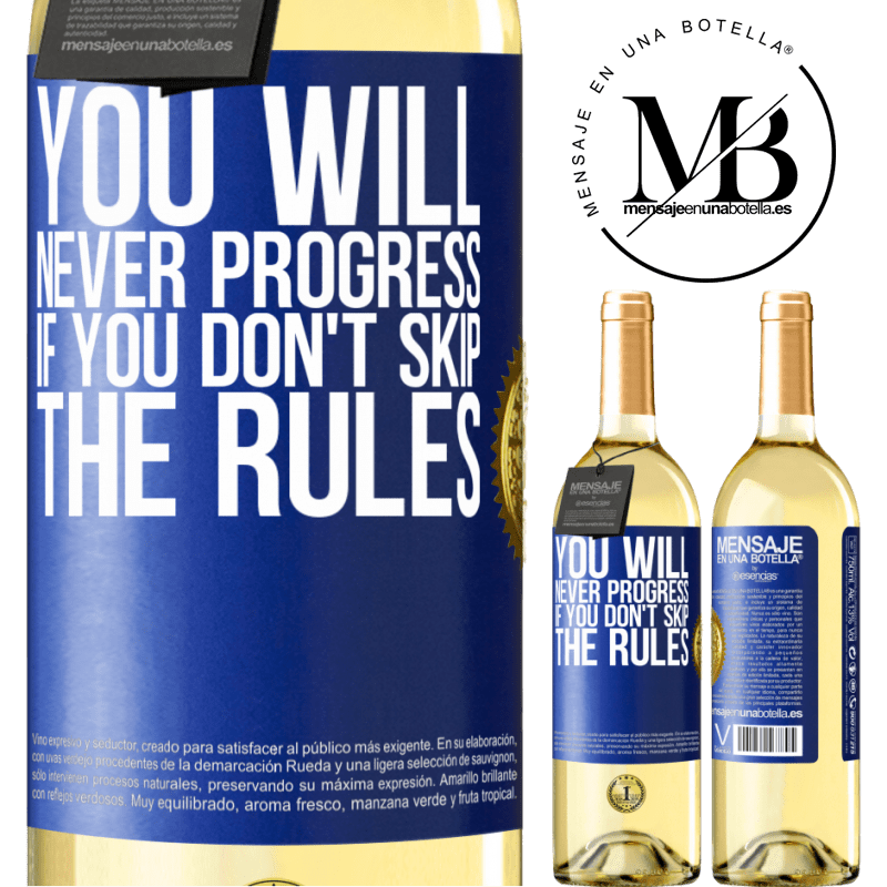 24,95 € Free Shipping   White Wine WHITE Edition You will never progress if you don't skip the rules Blue Label. Customizable label Young wine Harvest 2020 Verdejo