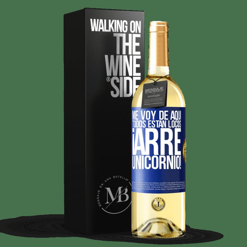 24,95 € Envoi gratuit   Vin blanc Édition WHITE Je pars d'ici, tout le monde est fou! Licorne! Étiquette Bleue. Étiquette personnalisable Vin jeune Récolte 2020 Verdejo
